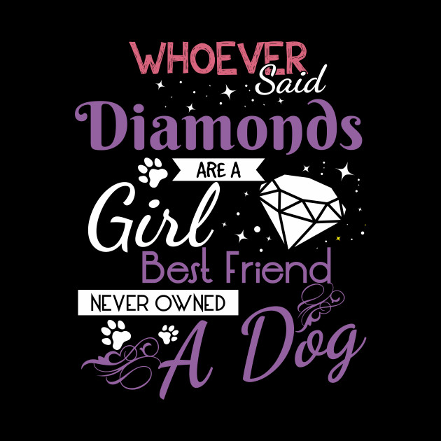 Diamonds Are A Girl Best Friend Never Owned A Dog Funny Gift