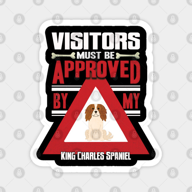 Visitors Must Be Approved By My King Charles Spaniel - Gift For King Charles Spaniel Owner King Charles Spaniel Lover