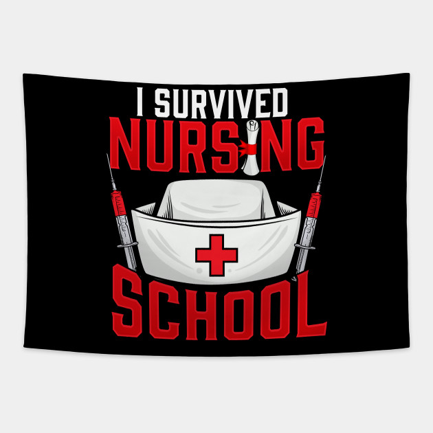 Cute I Survived Nursing School Rn Graduation I Survived Nursing School Tapestry Teepublic