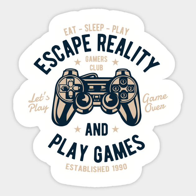 dedbca9a0200 Escape Reality and Play Games - Gamer - Sticker