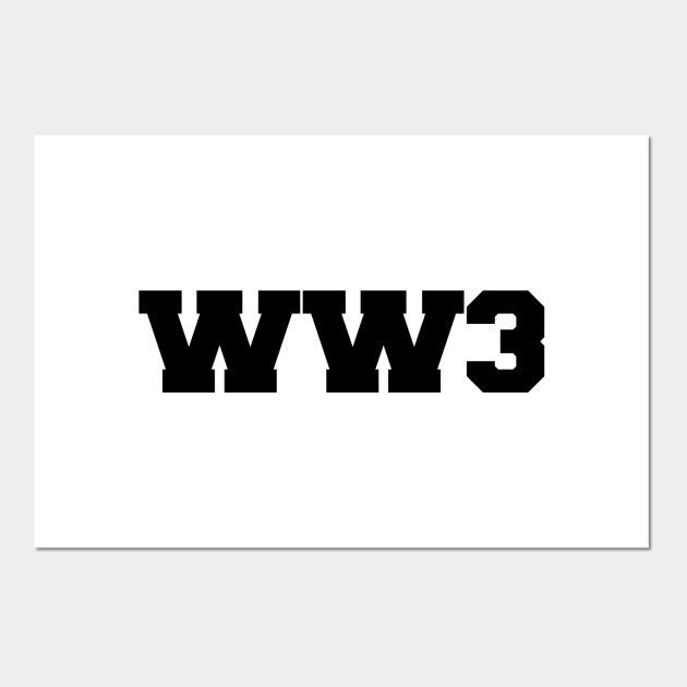 Ww3 World War 3 World War 3 Posters And Art Prints