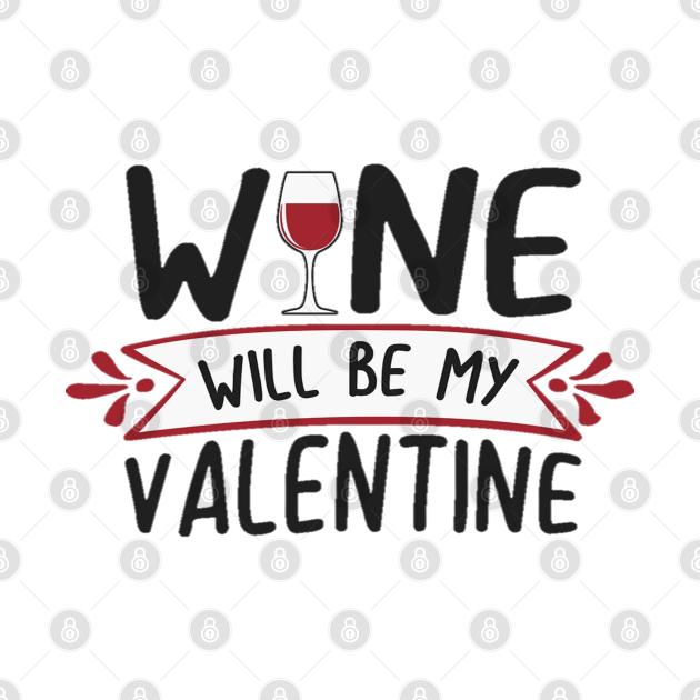 Wine will be my valentine