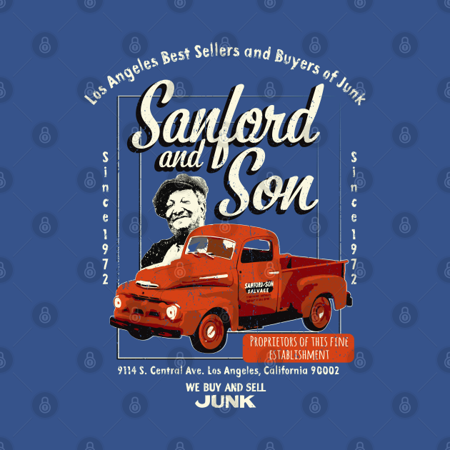 Sanford and Son We buy and Sell Junk