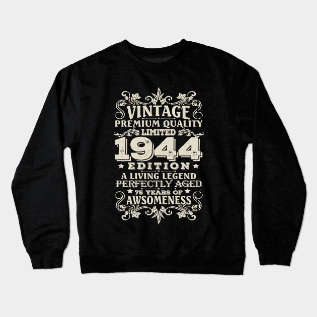 Vintage Made In 1944 75 Years Old Shirt 75th Birthday Gift Crewneck Sweatshirt