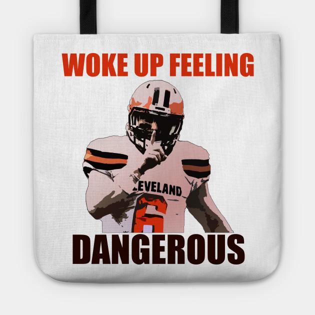 Woke Up Feeling Dangerous