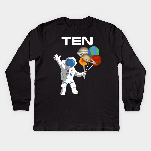 10 Year Old Outer Space Birthday Party 10th Shirt B Kids Long Sleeve T