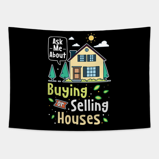 Buying Or Selling Houses Cool Funny Comic Realtor Quotes Jokes Gifts Realtor Tapestry Teepublic
