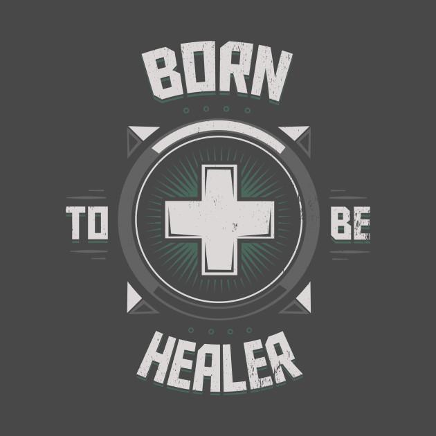 Born to be Healer