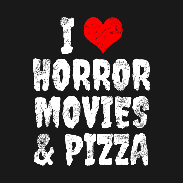 I love horror movies & pizza