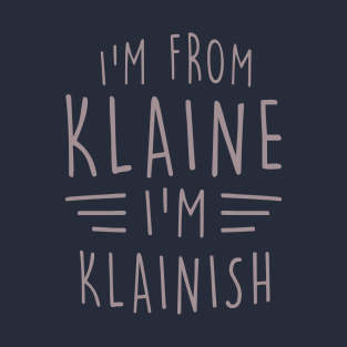 I'm From Klaine t-shirts