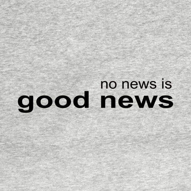 No News is Good News