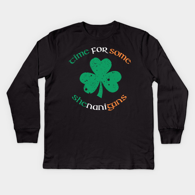 8bb4aedab St. Patrick's Day Time For Some Shenanigans Shamrock T-shirt Kids Long  Sleeve T-Shirt