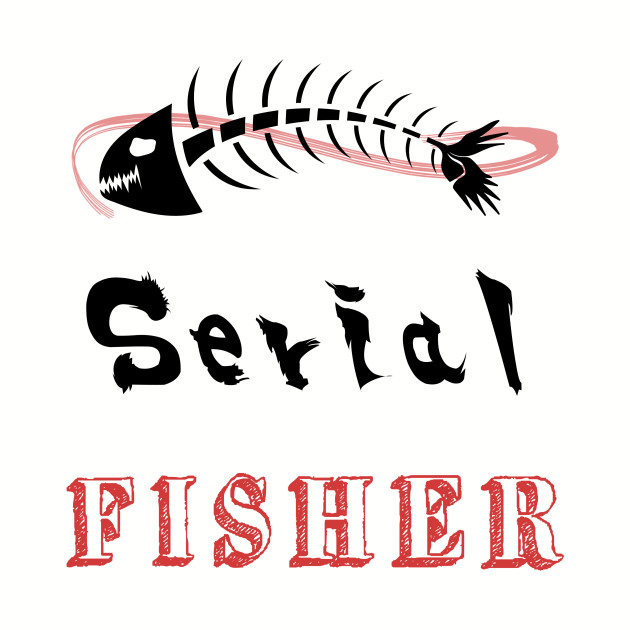 Serial Fisher