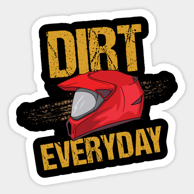 Funny Race Track Quotes Dirt Every Day Motorbike