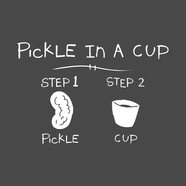 Pickle In A Cup