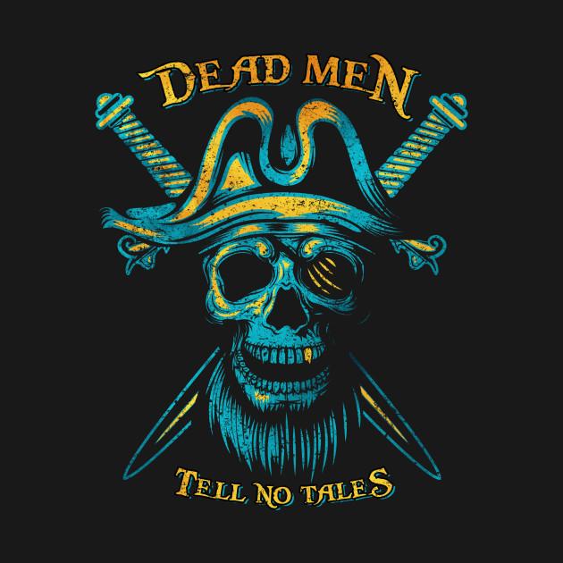 ecef263316fe0 Dead Men Tell No Tales - Pirates - Tank Top | TeePublic