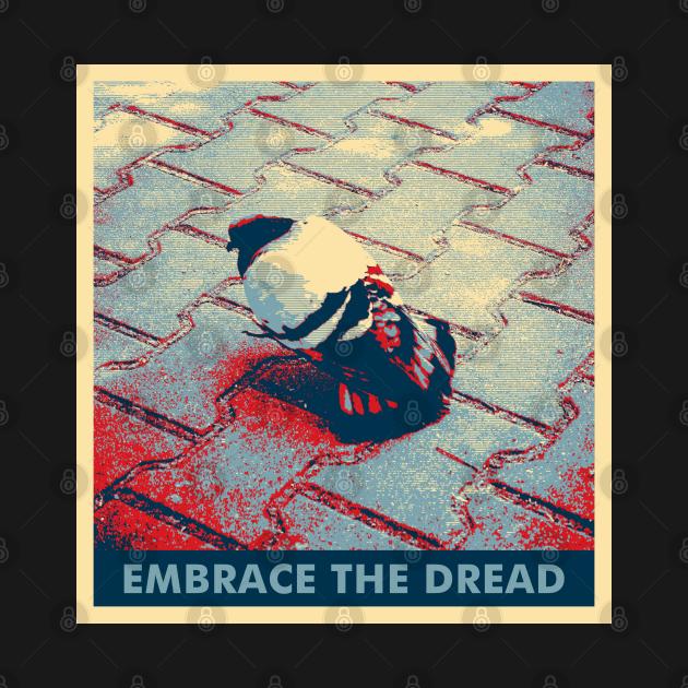 Embrace the dread. Retro pigeon