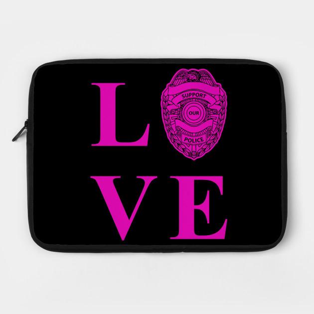 LOVE BRAVE POLICE OFFICERS