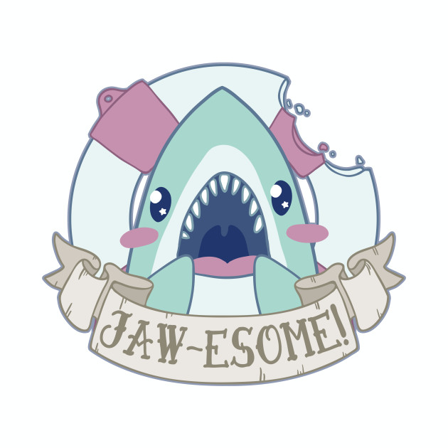 JAW-ESOME!