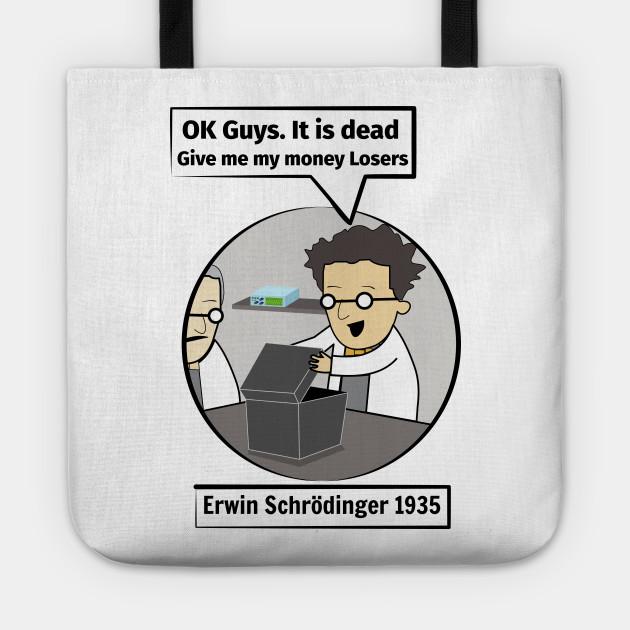 af8c55b25 Schrodinger's cat. Funny Science illustration of Schrodinger experiment T- shirt Tote
