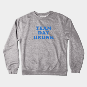 463117be Day Drinking Crewneck Sweatshirts | TeePublic