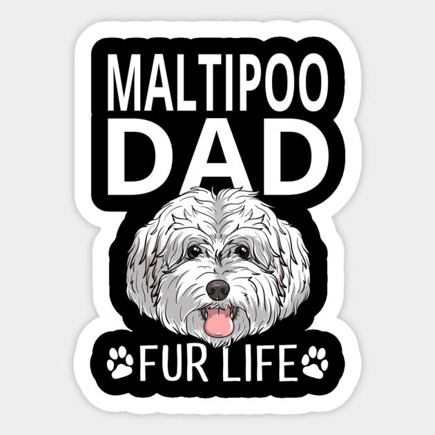 Maltipoo Dad Fur Life Dog Fathers Day Gift Pun