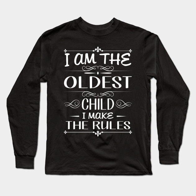 8dba3b399 I am the oldest child i make the rules - Oldest Child Make Rules ...