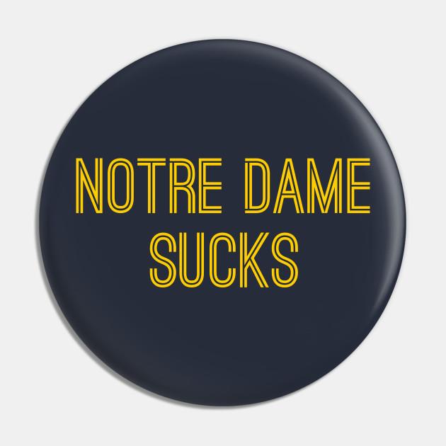 Notre Dame Sucks (Gold Text)