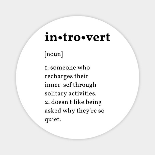 Introvert definition - Introvert - Magnet | TeePublic