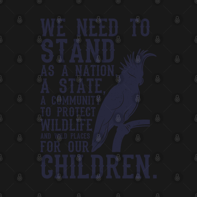 For Our Children Wildlife Gift For Animal Lovers