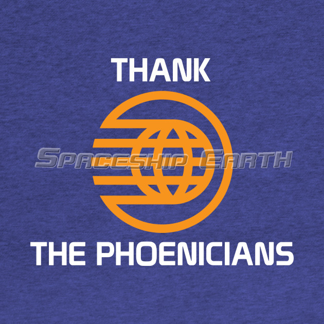 Spaceship Earth - Thank The Phoenicians