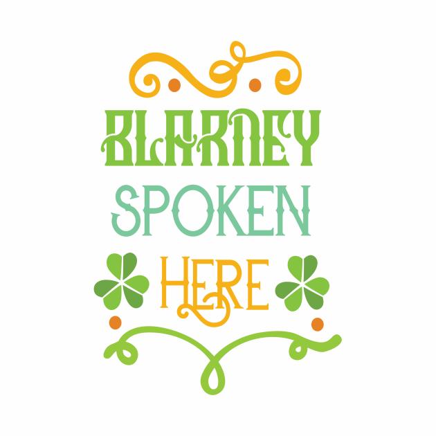 Saint Patricks Day T-Shirt - St. Patty's Day- Blarney Spoken Here