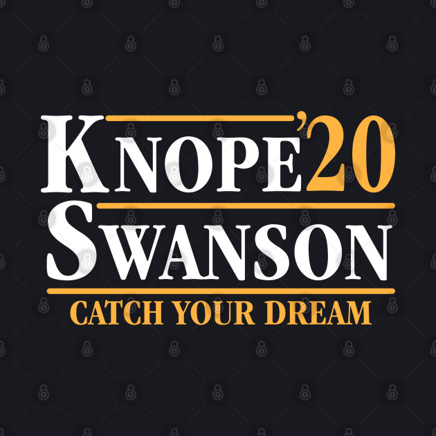 Knope Swanson 2020 Catch Your Dream