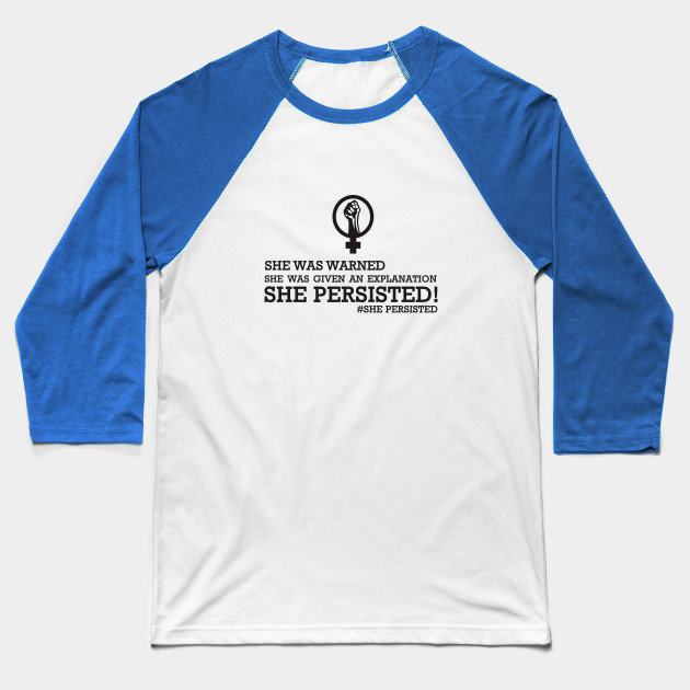 She Persisted Women's Rights Baseball T-Shirt
