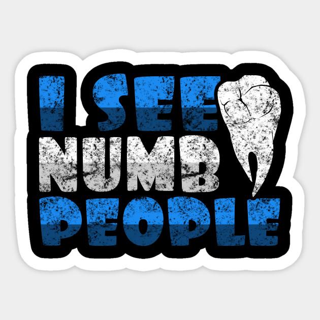 24f96faff9 Funny I See Numb People Dental Student Dentist T Shirt Medium Weathered  Sticker