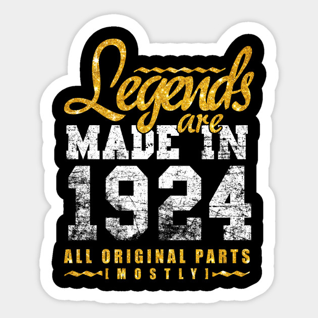 Legends Are Made In 1924 94 Years Old 94th B Day Gift Sticker