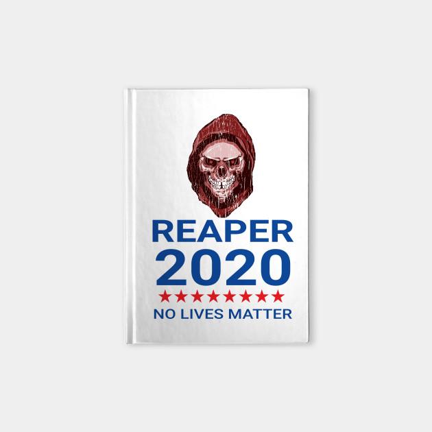 Reaper 2020 Election Poster Grim Reaper Notebook Teepublic