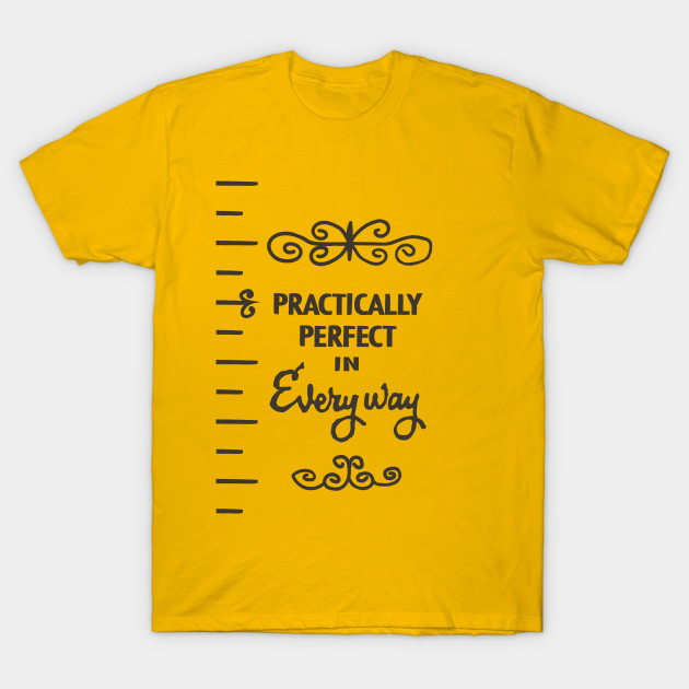 fc15e1b3a Practically Perfect - Mary Poppins - T-Shirt | TeePublic