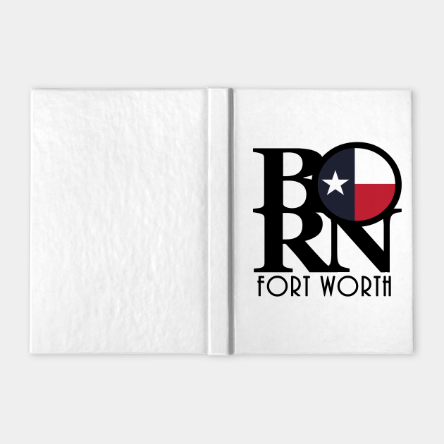 BORN Fort Worth Texas