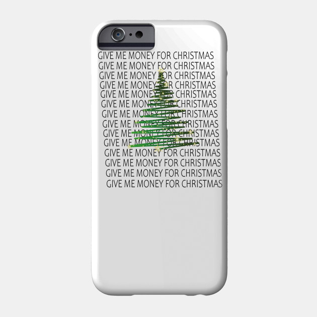 Christmas 2020 Phone merry christmas 2019 2020   Give Me Money For Christmas   Phone
