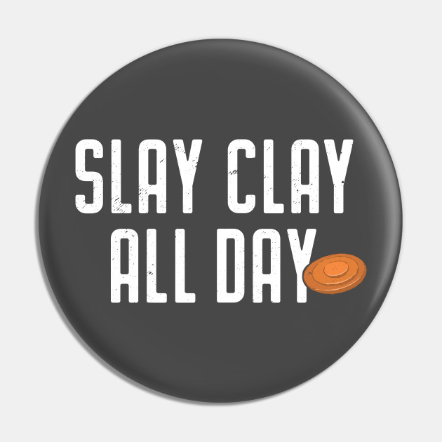 Skeet Shooting Shirt Slay Clay All Day Trap Clay Piegeon