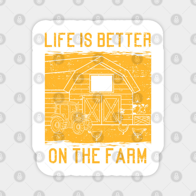 Life Is Better On The Farm - Funny Farming