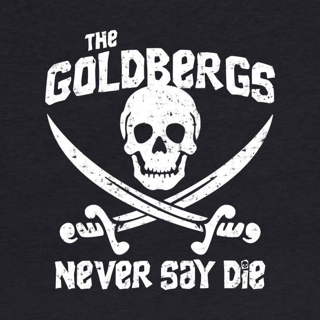The Goldbergs Never Say Die
