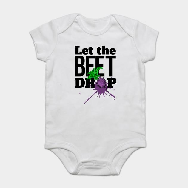 82d98aee6a2f Let the BEET drop - Let The Beet Drop - Onesie