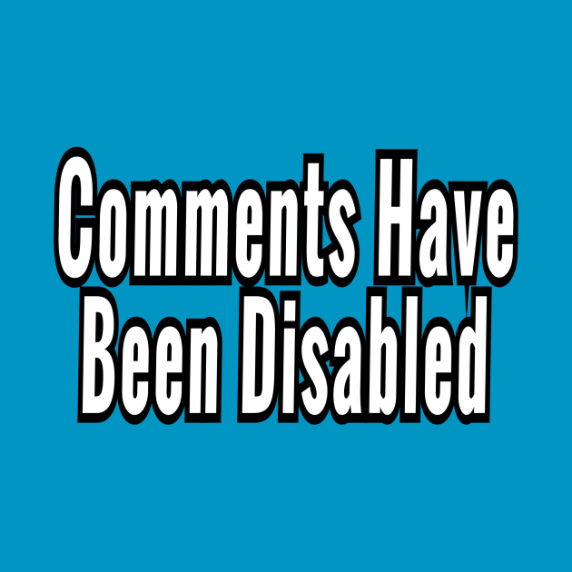 Comments Have Been Disabled