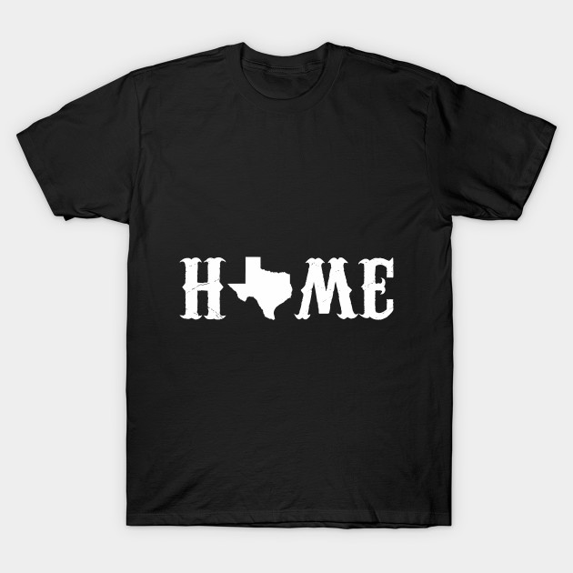Texas Home Design Art Quote Silhouette - Texas Is My Home - T-Shirt ...