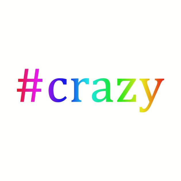 Hashtag: Crazy