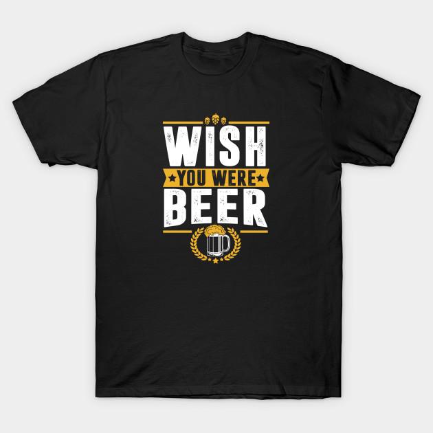 Wish You Were Beer Vintage Black T-Shirt S-3XL