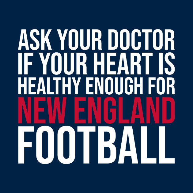 Ask Your Doctor...New England Football