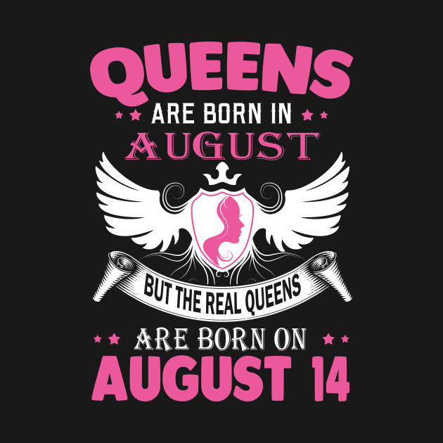 2cc09555d real queens are born on august 14 - Real Queens Are Born On August ...